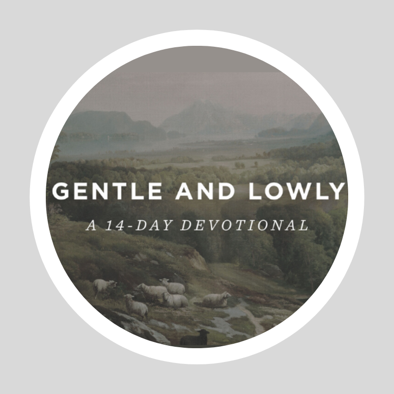 Gentle & Lowly: A 14 Day Podcast Devotional